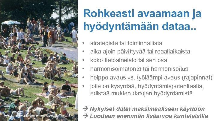 Rohkeasti avaamaan ja hyödyntämään dataa. . • • • Helsingin kaupungin aineistopankki/Matti Tirri strategista