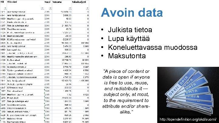 """Avoin data • • Julkista tietoa Lupa käyttää Koneluettavassa muodossa Maksutonta """"A piece of"""