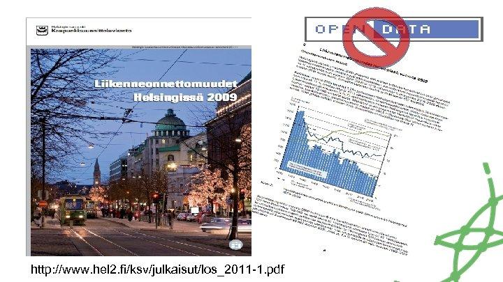 http: //www. hel 2. fi/ksv/julkaisut/los_2011 -1. pdf