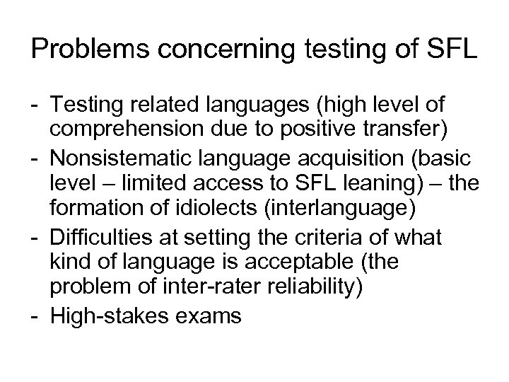 Problems concerning testing of SFL - Testing related languages (high level of comprehension due