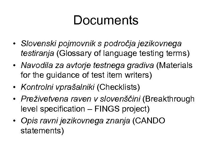 Documents • Slovenski pojmovnik s področja jezikovnega testiranja (Glossary of language testing terms) •