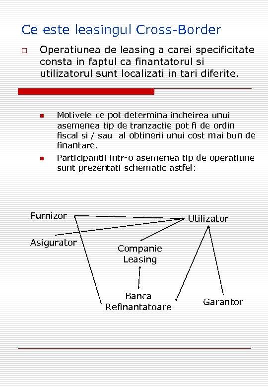 Ce este leasingul Cross-Border o Operatiunea de leasing a carei specificitate consta in faptul
