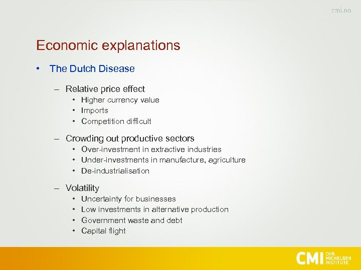 Economic explanations • The Dutch Disease – Relative price effect • Higher currency value