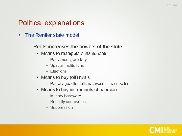 Political explanations • The Rentier state model – Rents increases the powers of the