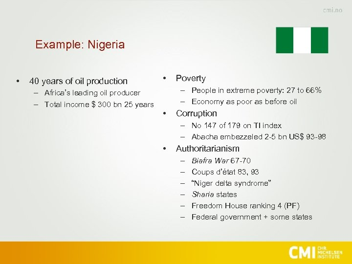 Example: Nigeria • 40 years of oil production – Africa's leading oil producer –