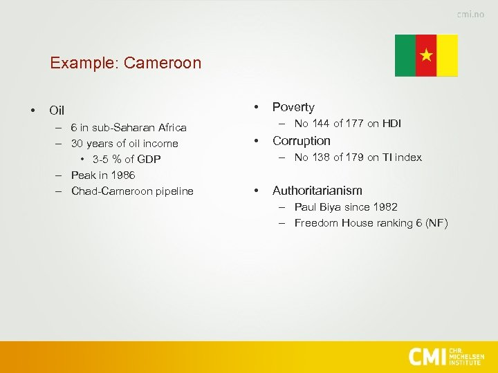 Example: Cameroon • Oil – 6 in sub-Saharan Africa – 30 years of oil