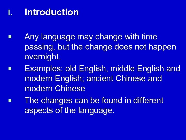 I. Introduction ¡ Any language may change with time passing, but the change does