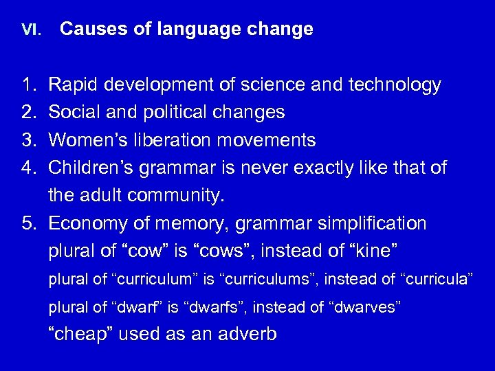 VI. Causes of language change 1. 2. 3. 4. Rapid development of science and
