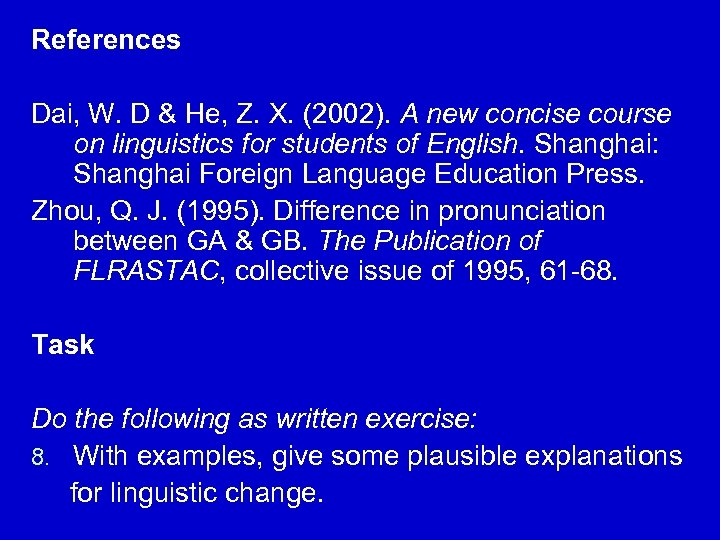 References Dai, W. D & He, Z. X. (2002). A new concise course on