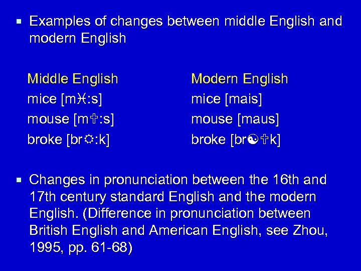 ¡ Examples of changes between middle English and modern English Middle English mice [m