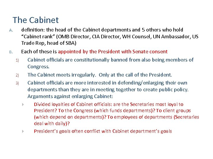The Cabinet A. definition: the head of the Cabinet departments and 5 others who