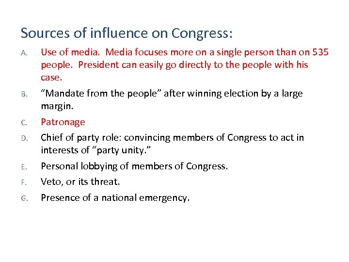 Sources of influence on Congress: A. B. C. D. E. F. G. Use of