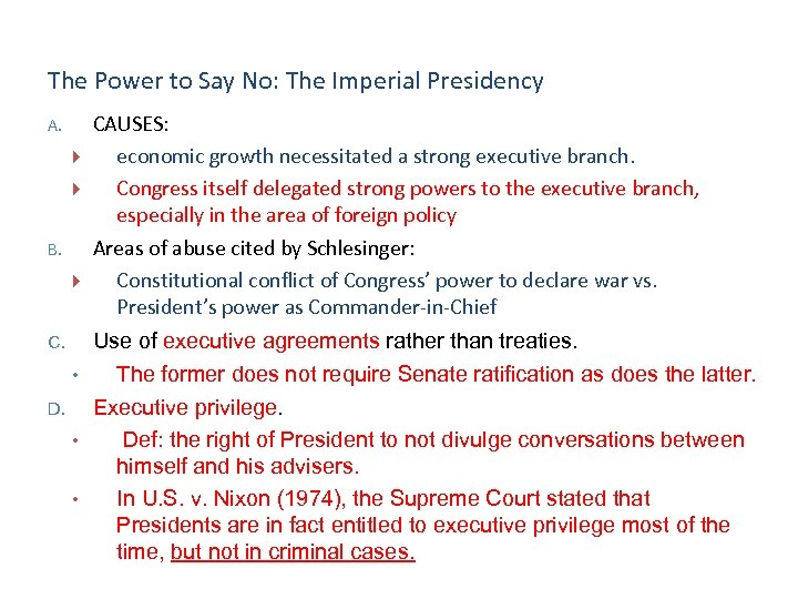 The Power to Say No: The Imperial Presidency A. B. C. • D. •