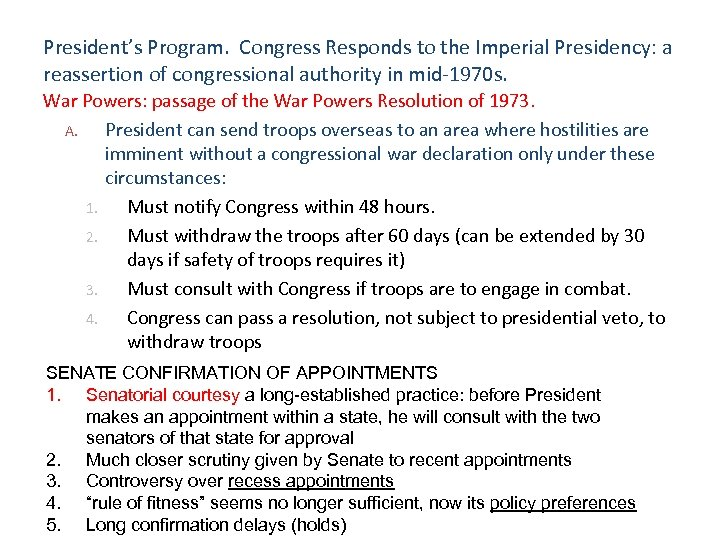 President's Program. Congress Responds to the Imperial Presidency: a reassertion of congressional authority in