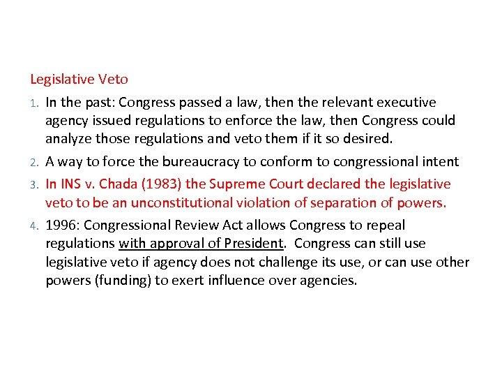 Legislative Veto 1. In the past: Congress passed a law, then the relevant executive