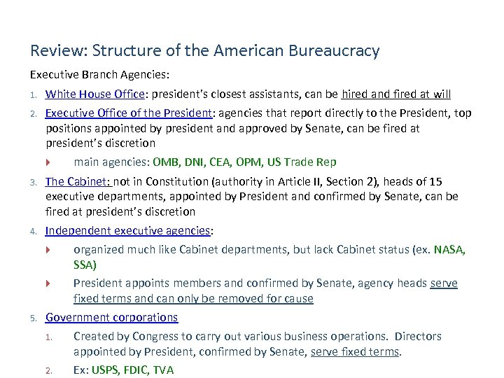 Review: Structure of the American Bureaucracy Executive Branch Agencies: 1. White House Office: president's