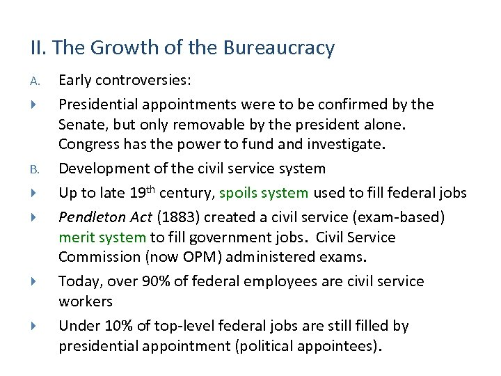 II. The Growth of the Bureaucracy A. B. Early controversies: Presidential appointments were to