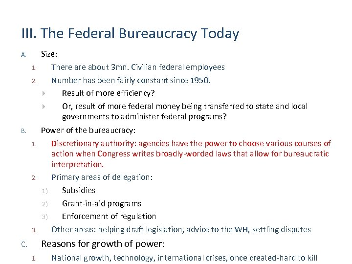 III. The Federal Bureaucracy Today A. 1. 2. B. 1. 2. 3. Size: There