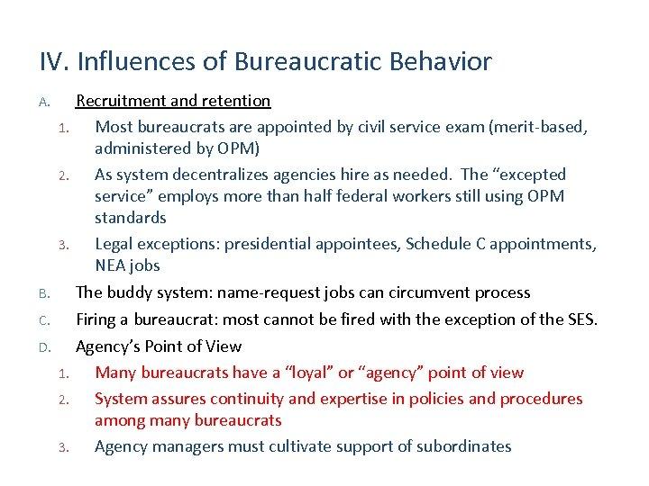 IV. Influences of Bureaucratic Behavior A. 1. 2. 3. B. C. D. 1. 2.