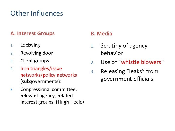 Other Influences A. Interest Groups 1. 2. 3. 4. Lobbying Revolving door Client groups