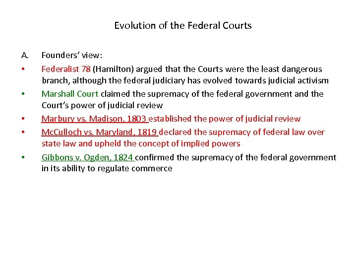 Evolution of the Federal Courts A. • • • Founders' view: Federalist 78 (Hamilton)