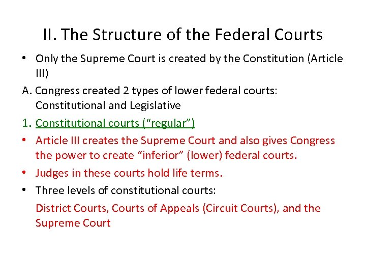 II. The Structure of the Federal Courts • Only the Supreme Court is created