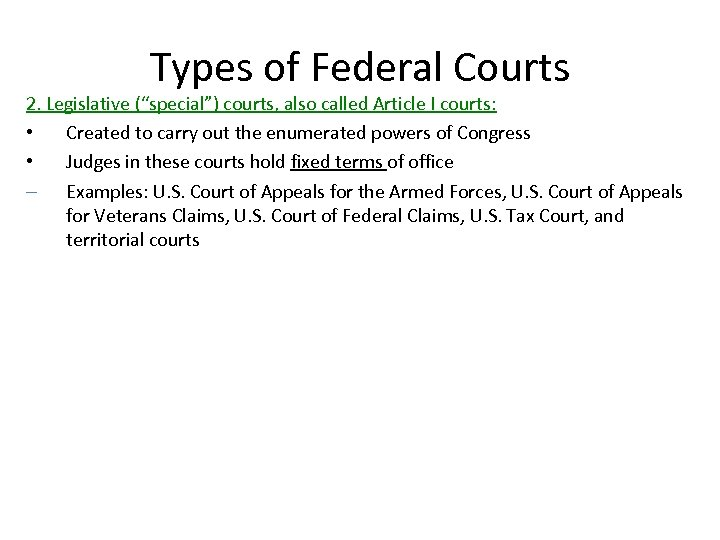 """Types of Federal Courts 2. Legislative (""""special"""") courts, also called Article I courts: •"""
