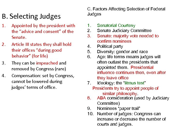 """B. Selecting Judges 1. 2. 3. 4. Appointed by the president with the """"advice"""