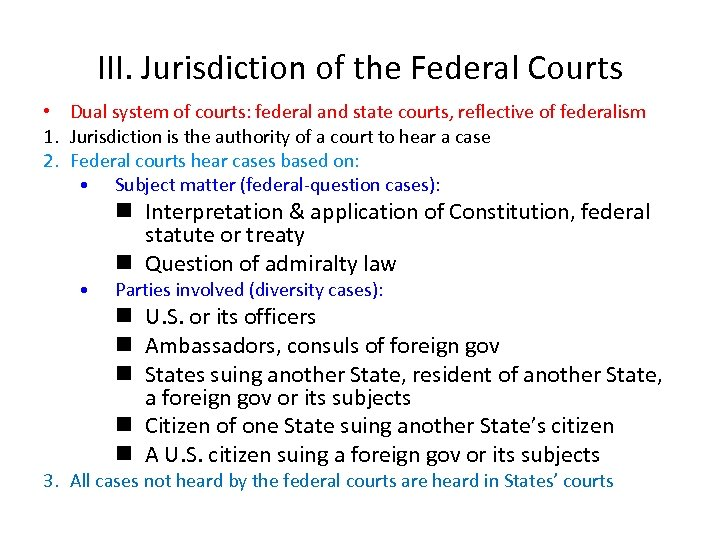 III. Jurisdiction of the Federal Courts • Dual system of courts: federal and state