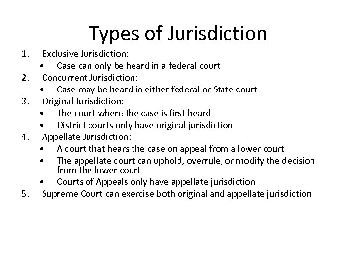 Types of Jurisdiction 1. 2. 3. 4. 5. Exclusive Jurisdiction: • Case can only