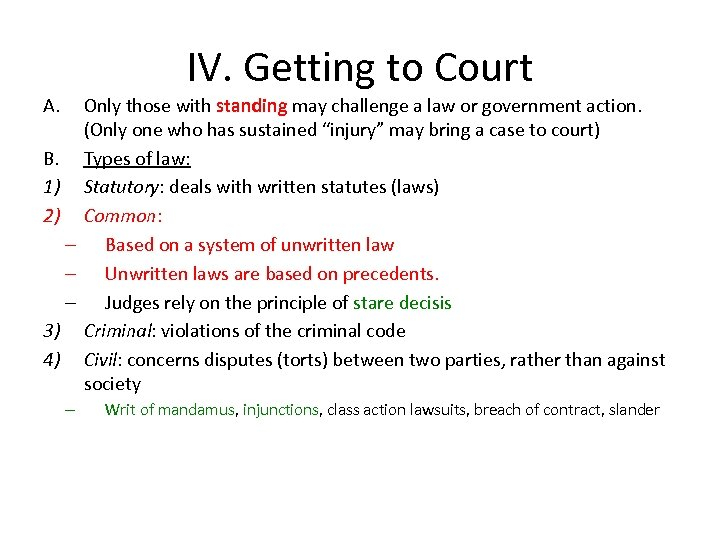 IV. Getting to Court A. Only those with standing may challenge a law or
