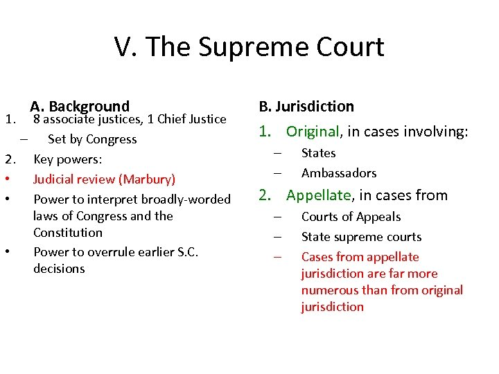 V. The Supreme Court 1. A. Background 8 associate justices, 1 Chief Justice –