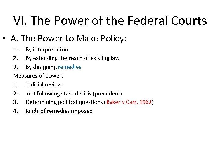 VI. The Power of the Federal Courts • A. The Power to Make Policy: