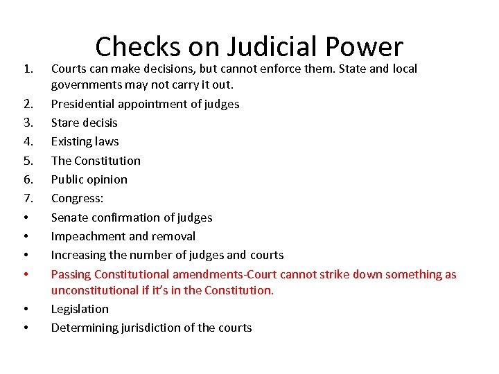 1. 2. 3. 4. 5. 6. 7. • • • Checks on Judicial Power