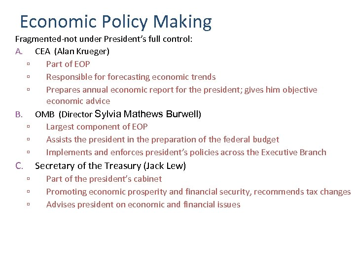 Economic Policy Making Fragmented-not under President's full control: A. CEA (Alan Krueger) ▫ Part
