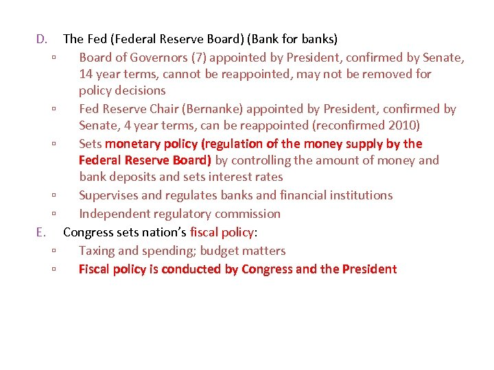 D. ▫ ▫ ▫ E. ▫ ▫ The Fed (Federal Reserve Board) (Bank for