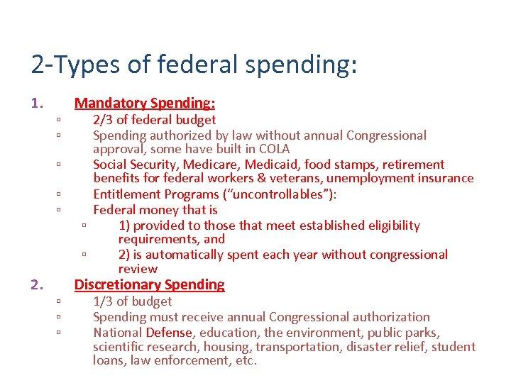 2 -Types of federal spending: 1. ▫ ▫ ▫ 2. ▫ ▫ ▫ Mandatory