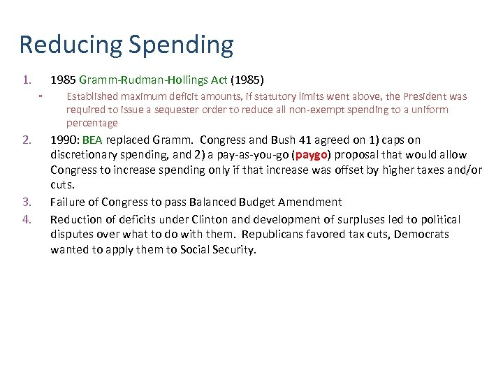 Reducing Spending 1. 1985 Gramm-Rudman-Hollings Act (1985) ▫ 2. 3. 4. Established maximum deficit