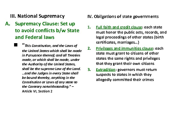 III. National Supremacy A. Supremacy Clause: Set up to avoid conflicts b/w State and