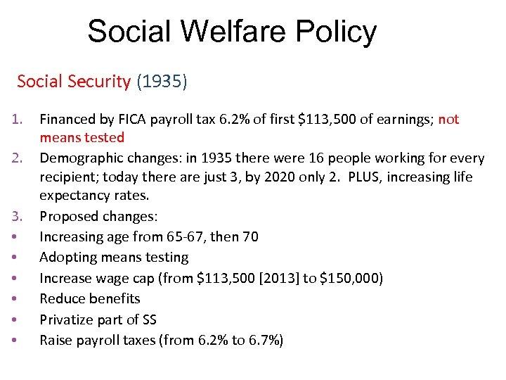 Social Welfare Policy Social Security (1935) 1. 2. 3. • • • Financed by