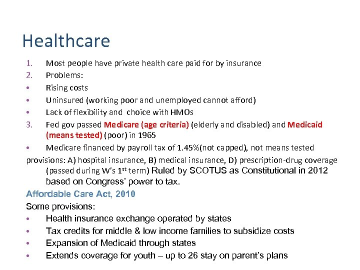 Healthcare 1. 2. • • • 3. Most people have private health care paid