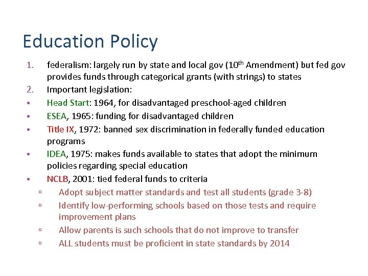 Education Policy 1. 2. • • • ▫ ▫ federalism: largely run by state