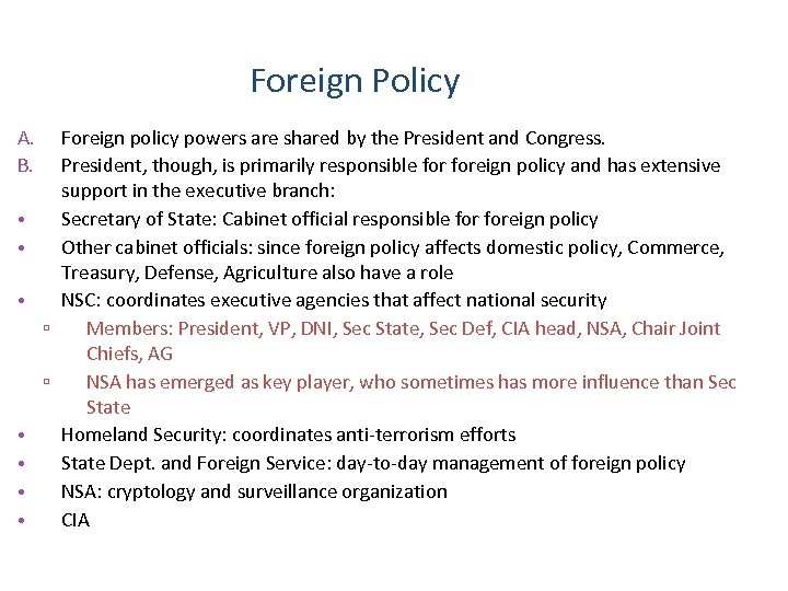 Foreign Policy A. B. Foreign policy powers are shared by the President and Congress.