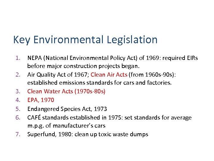 Key Environmental Legislation 1. 2. 3. 4. 5. 6. 7. NEPA (National Environmental Policy