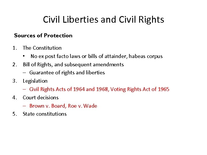 Civil Liberties and Civil Rights Sources of Protection 1. The Constitution • No ex