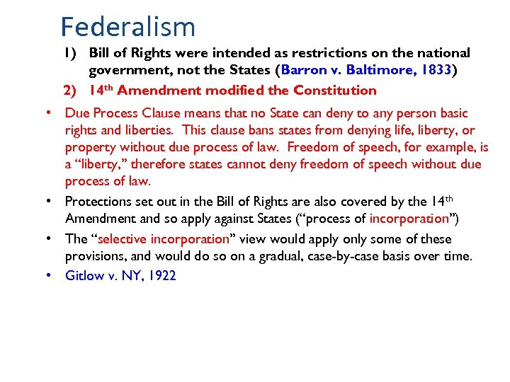 Federalism 1) Bill of Rights were intended as restrictions on the national government, not