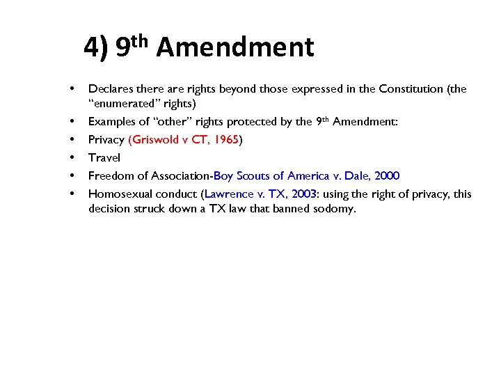 4) 9 th Amendment • • • Declares there are rights beyond those expressed