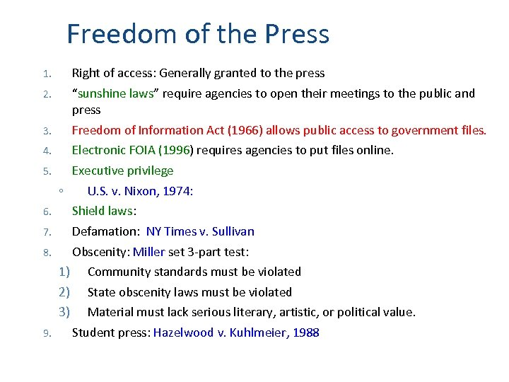 Freedom of the Press 1. Right of access: Generally granted to the press 2.