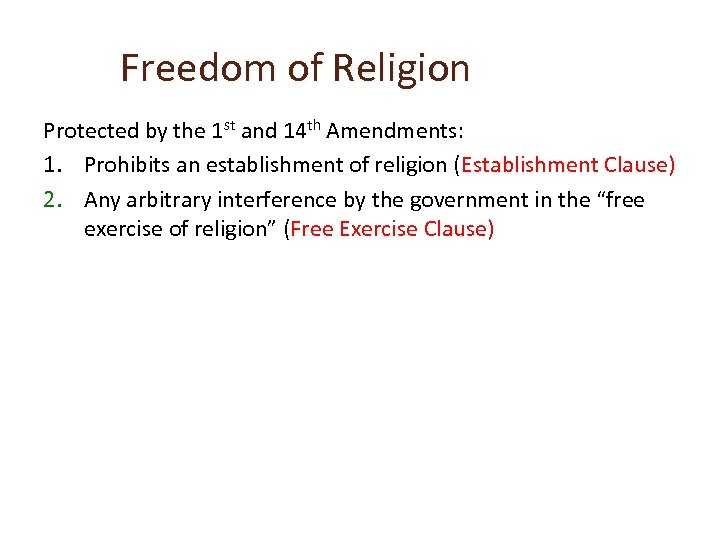 Freedom of Religion Protected by the 1 st and 14 th Amendments: 1. Prohibits