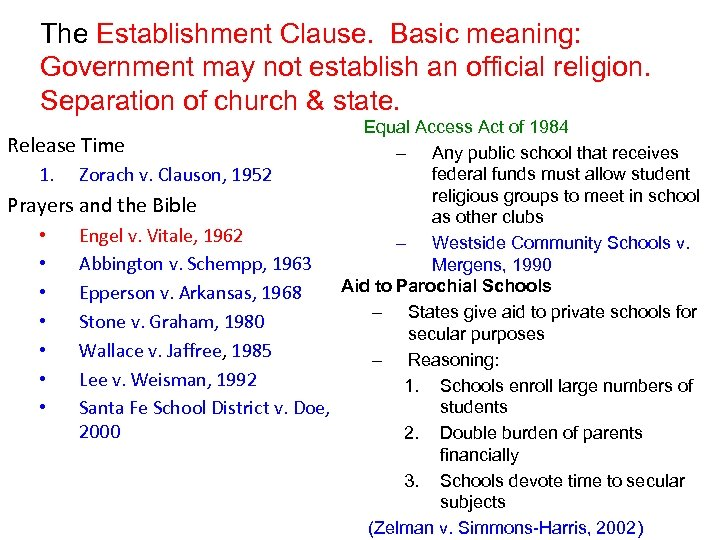 The Establishment Clause. Basic meaning: Government may not establish an official religion. Separation of